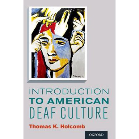 Introduction to American Deaf Culture (Introduction To American Deaf Culture Chapter Summaries)