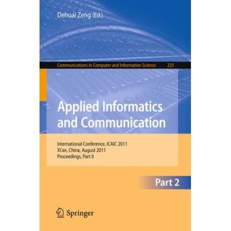 Applied Informatics And Communication  International Conference  Icaic 2011  Xian  China  August 20 21  2011  Proceedings