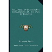 An Analysis of Blackstone's Commentaries on the Laws of England
