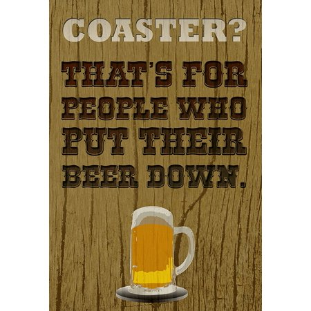 Coaster ? That's For People Who Put Their Beer Down Print Beer Mug Western Style Picture Drinking Fun Humor Bar Wall Decoration Poster