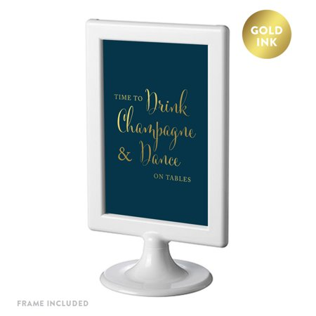 Framed Party Signs, Navy Blue with Metallic Gold Ink, 4x6-inch, Time to Drink Champagne and Dance on the Table ()