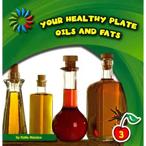 Your Healthy Plate, Oils and Fats