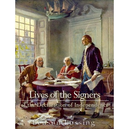 Lives of Signers of the Declaration of Independence - (56 Signers Of The Declaration Of Independence)