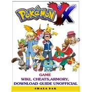 Pokemon XY Game Wiki, Cheats, Armory, Download Guide Unofficial - eBook
