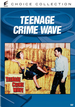 Teen-Age Crime Wave (DVD) by Sony Pictures Home