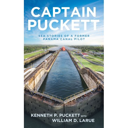 Captain Puckett: Sea Stories of a Former Panama Canal Pilot -