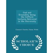 God and Ersonality Being the Gifford Lectures Delivered in the University - Scholar's Choice Edition