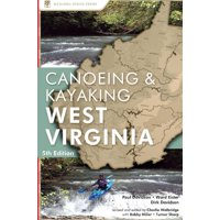 Canoeing & Kayaking Guides: West Virginia: A Canoeing and Kayaking Guide to West Virginia (Paperback)