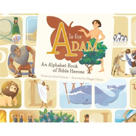 A is for Adam : An Alphabet Book of Bible Heroes