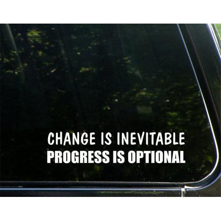 Change Is Inevitable Progress Is Optional - 8-3/4