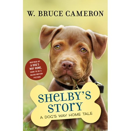 Shelby's Story: A Dog's Way Home Tale (Hardcover) (A Dogs Way Home W Bruce Cameron)