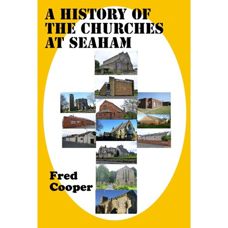 A History of the Churches at Seaham (Everything You Need To Know About The Twenty Four Churches Built At Seaham) - eBook](Chuck Knows Church Halloween)