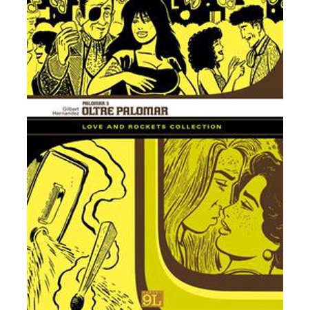 Love and Rockets Collection. Palomar 3: Oltre Palomar (9L) - eBook (Palomar Vista)