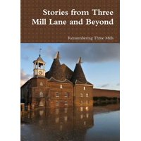 Stories from Three Mill Lane and Beyond