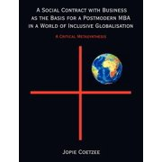 A Social Contract with Business as the Basis for a Postmodern MBA in a World of Inclusive Globalisation : A Critical Metasynthesis