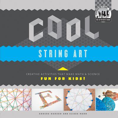 Cool String Art: Creative Activities That Make Math & Science Fun for - Cool Halloween Art Activities