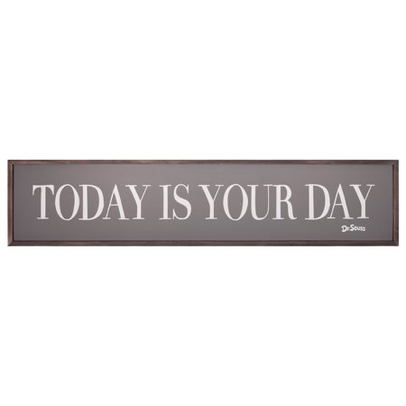 Dr Seuss Signs (49x11 Dr. Seuss Today Is Your Day Quote Framed Wood Wall)