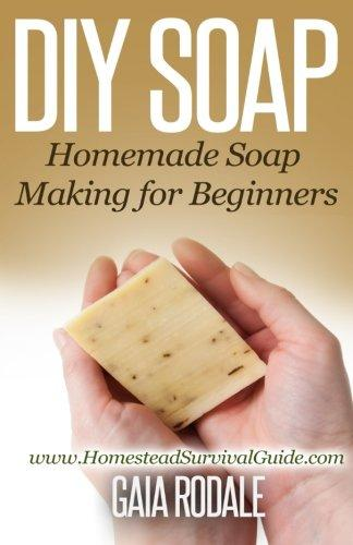 DIY Soap: Homemade Soap Making for Beginners by