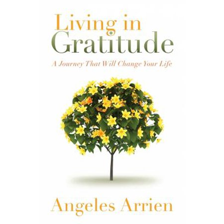 Living in Gratitude : Mastering the Art of Giving Thanks Every Day, A Month-by-Month