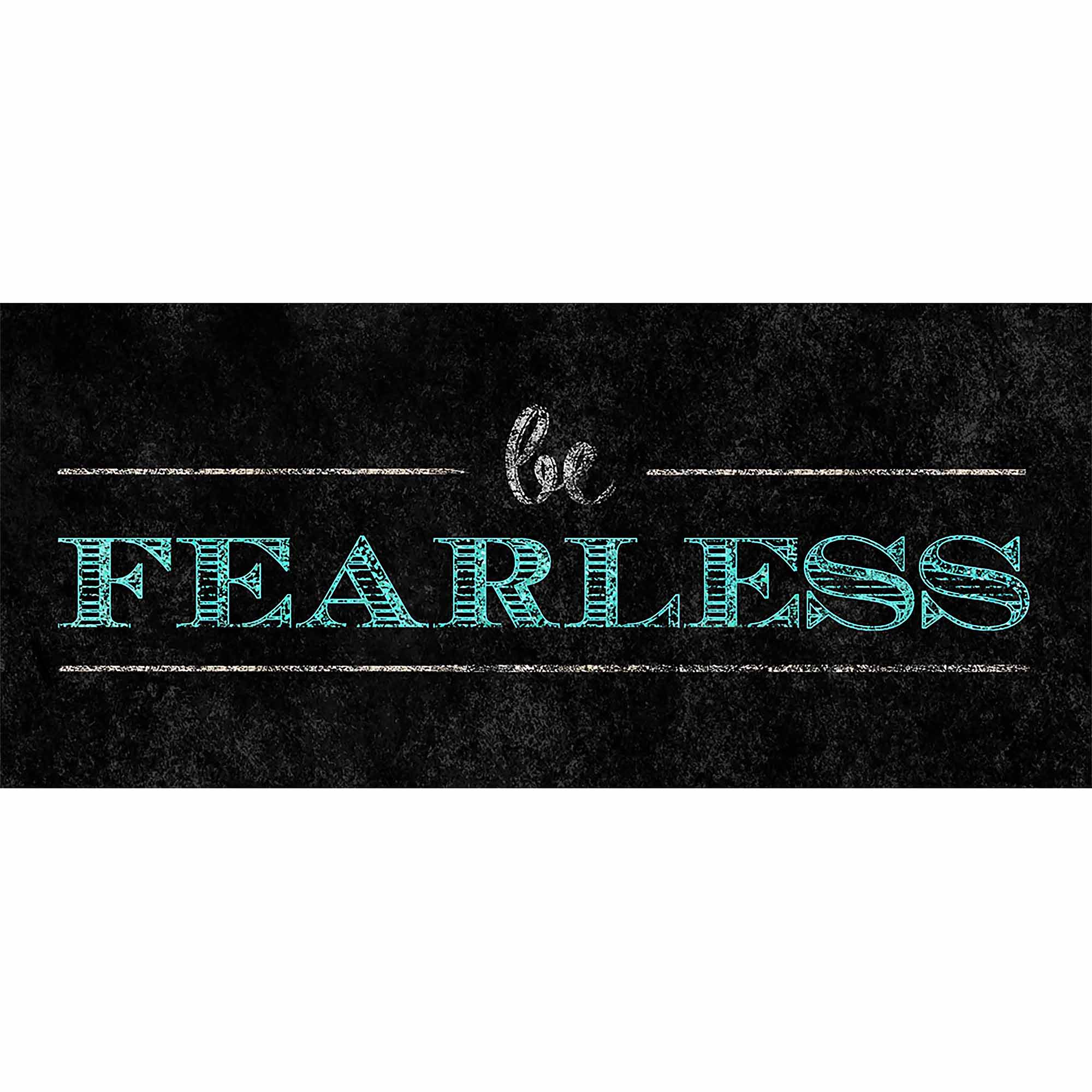 Be Fearless Wall Art