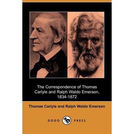 The Correspondence Of Thomas Carlyle And Ralph Waldo Emerson  1834 1872  Dodo Press