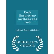 Rock Excavation : Methods and Cost - Scholar's Choice Edition