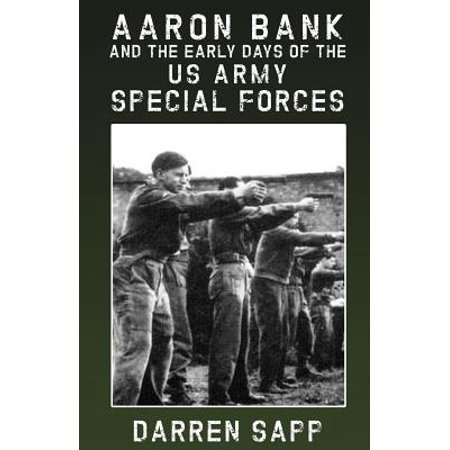 Aaron Bank and the Early Days of US Army Special
