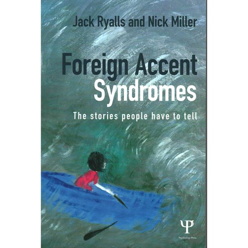 Foreign Accent Syndrome: The Stories People Have to Tell