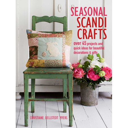 Seasonal Scandi Crafts : Over 45 projects and quick ideas for beautiful decorations & gifts - Craft Idea