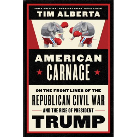 American Carnage : On the Front Lines of the Republican Civil War and the Rise of President Trump Civil War Cannon Replica