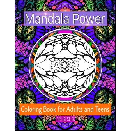 Mandala Power Coloring Book for Adults and Teens: Color, Relax and Enjoy (Paperback)