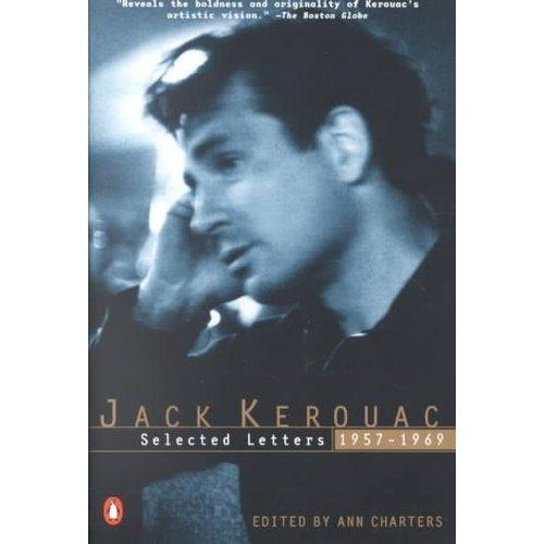 Jack Kerouac: Selected Letters, 1957-1969