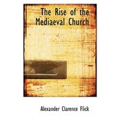 The Rise of the Mediaeval Church