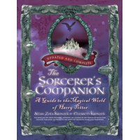 The Sorcerer's Companion : A Guide to the Magical World of Harry Potter, Third Edition