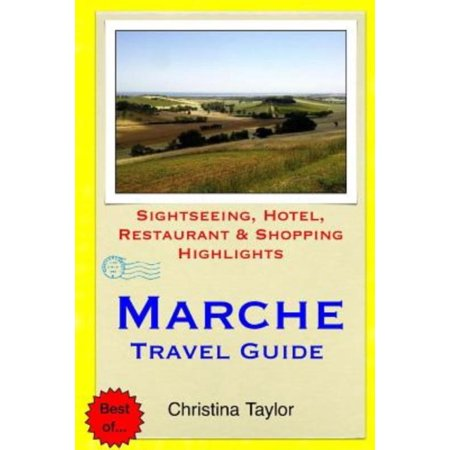 Marche Travel Guide  Sightseeing  Hotel  Restaurant   Shopping Highlights