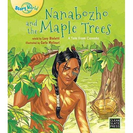 Nanabozho And The Maple Trees  A Tale From Canada