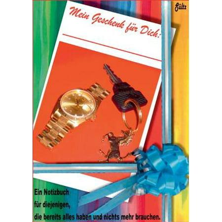 Mein Geschenk Fur Dich - Ein Notizbuch Fur Diejenigen, Die Alles Haben Und Nichts Mehr Brauchen (Geschenk Für Maler)