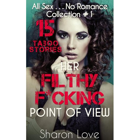 Her Filthy F*cking Point Of View - eBook