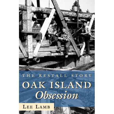 Oak Island Obsession : The Restall Story](Party Store Thousand Oaks)