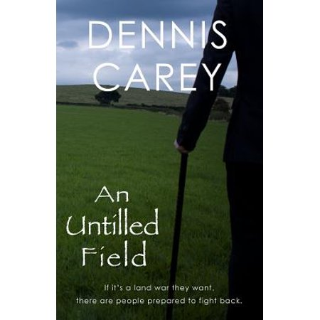 An Untilled Field: If Its a Land War They Want, There Are People Prepared to Fight Back. by