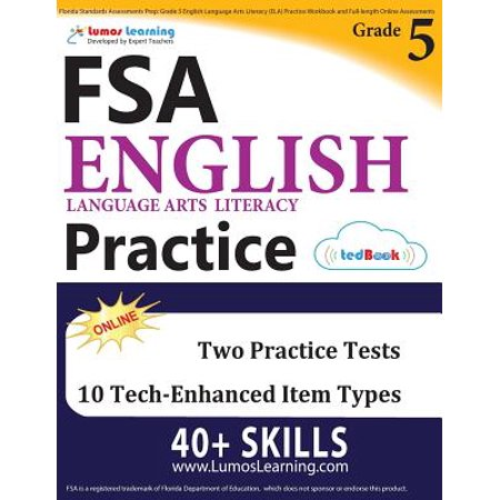 Florida Standards Assessments Prep : Grade 5 English Language Arts Literacy (Ela) Practice Workbook and Full-Length Online Assessments: FSA Study