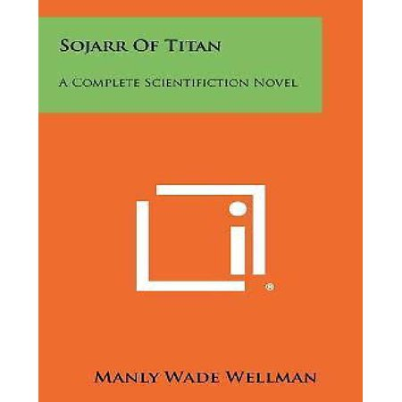 Sojarr of Titan: A Complete Scientifiction Novel - image 1 of 1