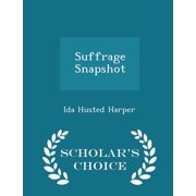 Suffrage Snapshot - Scholar's Choice Edition