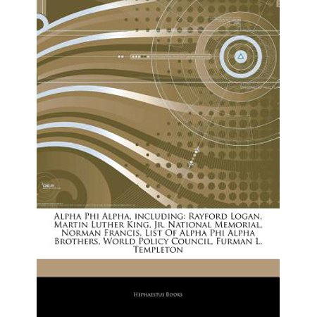 Articles on Alpha Phi Alpha, Including: Rayford Logan, Martin Luther King, Jr. National Memorial, Norman... by