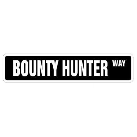 BOUNTY HUNTER Street Sign bail bonds bondsman dog jump | Indoor/Outdoor | 24