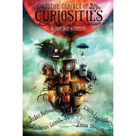 The Cabinet of Curiosities : 36 Tales Brief & Sinister (Cabinet Of Curiosities Halloween Party)