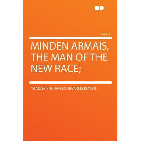 Minden Armais, the Man of the New Race;