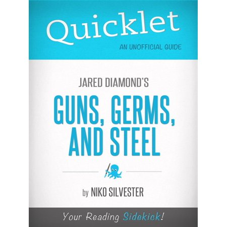 Quicklet on Guns, Germs, and Steel by Jared Diamond (Book Summary, Analysis, Review) - eBook ()