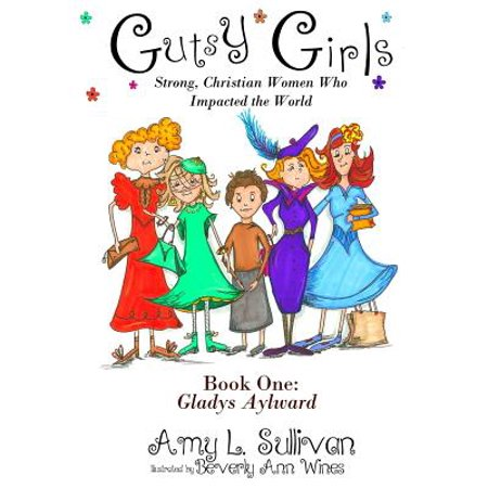 Gutsy Girls : Strong Christian Women Who Impacted the World: Book One: Gladys - Christian Book Store Boise