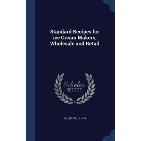 Standard Recipes for Ice Cream Makers, Wholesale and Retail Standard Recipes for Ice Cream Makers, Wholesale and Retail Height : 0.38 In Length : 9.21 In Width : 6.14 In Weight : 0.86 lbs